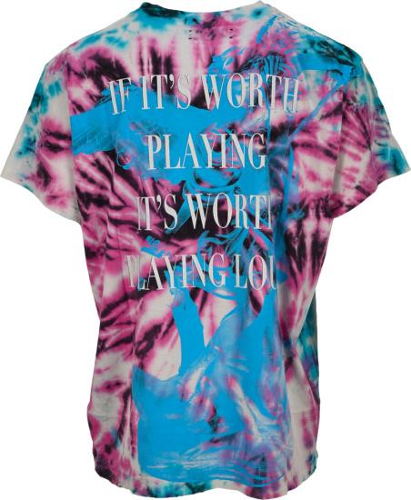 Amiri If Its Worth Playing Its Worth Playing Loud Tie Dye T Shirt